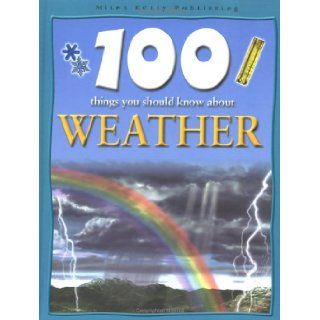 100 Things You Should Know About Weather (100 Things You Should Know Abo): Clare Oliver: 9781842361153:  Children's Books