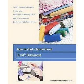 How to Start a Home based Craft Business (Paperback)