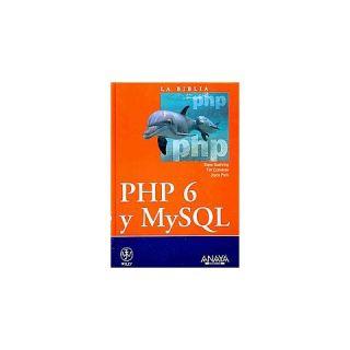 La biblia de PHP 6 y MySQL / PHP 6 and MySQL 6 Bible (Translation
