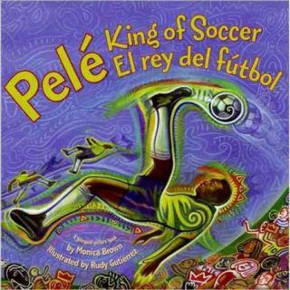 Pele, King of Soccer / Pele, El Rey del Futbol