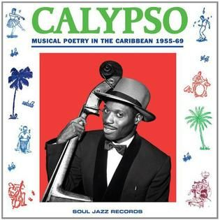 Soul Jazz Records Presents   Calypso: Musical Poetry In Thecaribbean