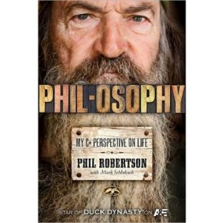 unPHILtered: The Way I See It by Phil Robertson, Mark Schlabach (With