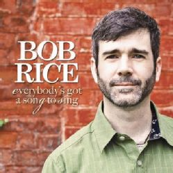 BOB RICE   EVERYBODYS GOT A SONG TO SING  ™ Shopping