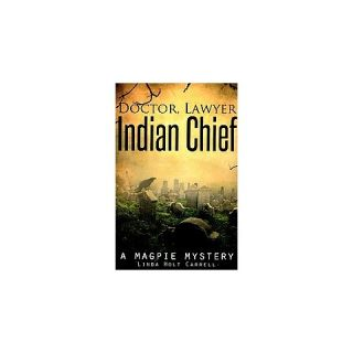 Doctor, Lawyer, Indian Chief ( Magpie Mystery) (Paperback)