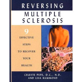 Reversing Multiple Sclerosis: 9 Effective Steps to Recover Your Health