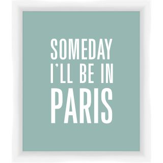 PTM Images Someday Ill Be In Paris Giclée Framed Textual Art in Teal