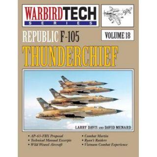 Republic F 105 Thunderchief  Warbirdtech Vol. 18